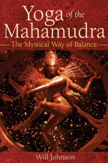 Yoga of the Mahamudra : The Mystical Way to Balance, Paperback / softback Book