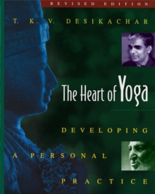 The Heart of Yoga : Developing Personal Practice, Paperback Book