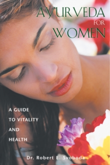 Ayurveda for Women : A Guide to Vitality and Health, Paperback Book