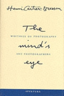 The Mind's Eye : Writings on Photography and Photographers, Hardback Book