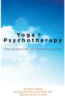 Yoga and Psychotherapy : The Evolution of Consciousness, Paperback Book