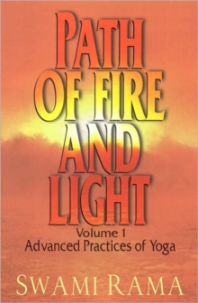 PATH OF FIRE AND LIGHT VOL 1 : ADVANCED PRACTICES OF YOGA, Paperback Book