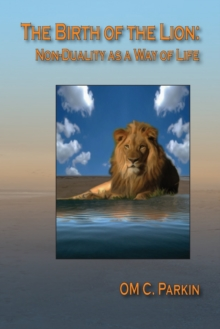 The Birth of the Lion : Non-Duality as a Way of Life, Paperback Book
