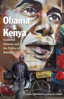 Obama and Kenya : Contested Histories and the Politics of Belonging, Paperback Book