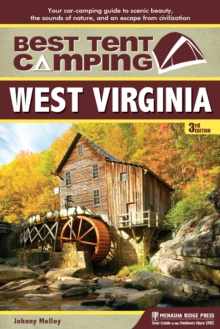 Best Tent Camping: West Virginia : Your Car-Camping Guide to Scenic Beauty, the Sounds of Nature, and an Escape from Civilization, EPUB eBook