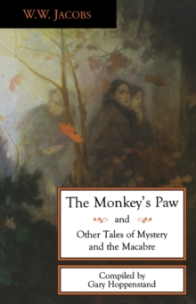 The Monkey's Paw and Other Tales of Mystery and the Macabre, Paperback Book