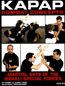 Kapap Combat Concepts : Martial Arts of the Israeli Special Forces, Paperback Book