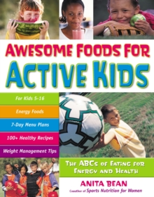 Awesome Foods for Active Kids : The ABCs of Eating for Energy and Health, EPUB eBook