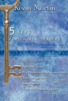 5 Keys for Church Leaders : Building a Strong, Vibrant, and Growing Church, EPUB eBook