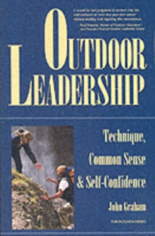 Outdoor Leadership : Technique, Common Sense and Self-confidence, Paperback Book