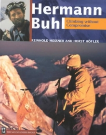 Hermann Buhl : Climbing Without Compromise, Hardback Book