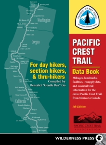 Pacific Crest Trail Data Book : Mileages, Landmarks, Facilities, Resupply Data, and Essential Trail Information for the Entire Pacific Crest Trail, from Mexico to Canada, EPUB eBook