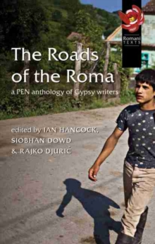 The Roads of the Roma : A Pen Anthology of Gypsy Writers, Paperback Book