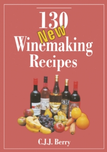 130 New Winemaking Recipes, Paperback Book