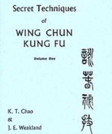 Secret Techniques Of Wing Chun Kung Fu Volume 1, Paperback Book