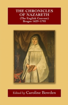 The Chronicles of Nazareth (The English Convent), Bruges: 1629-1793, Hardback Book