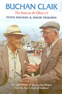Buchan Claik : A Compendium of Words and Phrases from the North-east of Scotland, Paperback Book