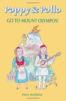 Poppy Poppy & Pollo go to Mount Olympos!, Paperback Book
