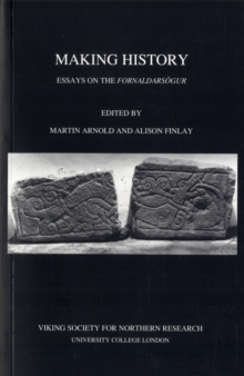 Making History : Essays on the Fornaldarsogur, Paperback Book