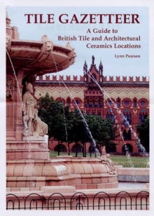Tile Gazetteer : A Guide to British Tile and Architectural Ceramics, Paperback Book