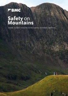 Safety on Mountains : Clothing, Equipment, Navigation, Hazards, Camping, Environment, Emergencies, Paperback Book