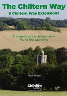 Walk The Chiltern Way & Chiltern Way Extensions : A long-distance circular walk round the Chilterns, Paperback / softback Book