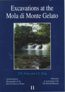 Excavations at the Mola di Monte Gelato : A Roman and Medieval Settlement in South Etruria, Paperback Book