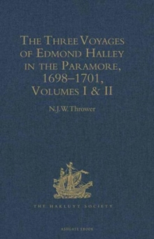 The Three Voyages of Edmond Halley in the Paramore, 1698-1701 : Volume 1 & 2, Hardback Book