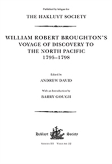 William Robert Broughton's Voyage of Discovery to the North Pacific 1795-1798, Hardback Book