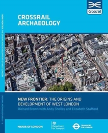 New Frontier: The Origins And Development Of West London, Paperback Book