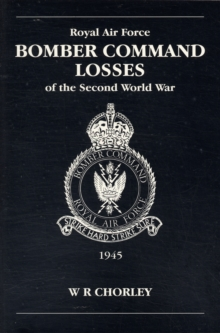 RAF Bomber Command Losses of the Second World War : 1945 v. 6, Paperback / softback Book