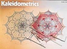 Kaleidometrics : The Art of Making Beautiful Patterns from Circles, Paperback Book