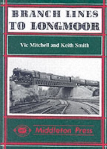 Branch Lines to Longmoor, Hardback Book