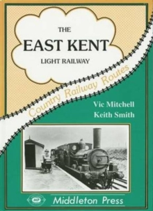 The East Kent Light Railway : from Shepherdswell, Hardback Book