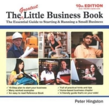 The Greatest Little Business Book : The Essential Guide to Starting & Running a Small Business, Paperback / softback Book