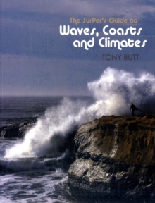 The Surfer's Guide to Waves, Coasts and Climates, Paperback Book