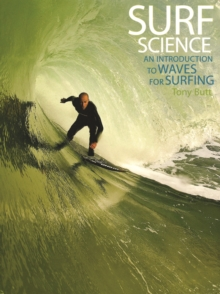 Surf Science : An Introduction to Waves for Surfing, Paperback / softback Book