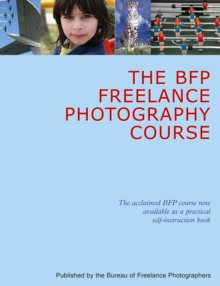 The BFP Freelance Photography Course, Hardback Book