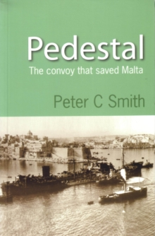 Pedestal : The Convoy That Saved Malta, Paperback Book