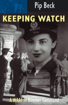 Keeping Watch : A WAAF in Bomber Command, Paperback Book