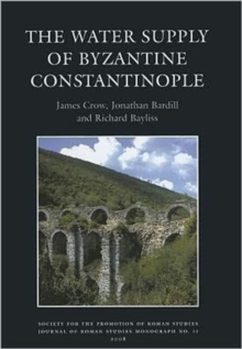 The Water Supply of Byzantine Constantinople, Hardback Book