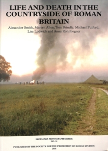 New Visions of the Countryside of Roman Britain Volume 3:  Life and Death in the Countryside of Roman Britain, Paperback / softback Book
