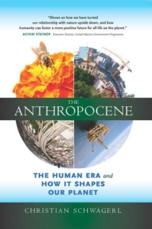 The Anthropocene : The Human Era and How it Shapes Our Planet, Hardback Book