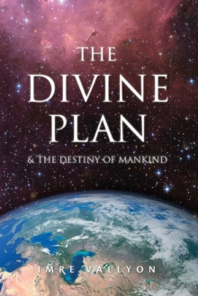 Divine Plan : & the Destiny of Mankind, Paperback / softback Book