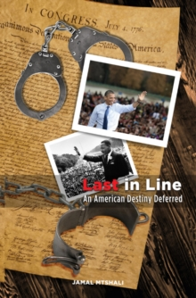 Last in Line : An American Destiny Deferred, Paperback Book