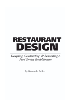 Food Service Professionals Guide to Restaurant Design : Designing, Constructing & Renovating a Food Service Establishment, Paperback Book