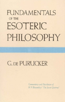 Fundamentals of the Esoteric Philosophy : 2nd Edition, Paperback Book