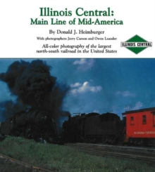 Illinois Central : Main Line of Mid America, Hardback Book