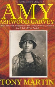 Amy Ashwood Garvey : Pan-Africanist, Feminist and Mrs. Marcus Garvey Number 1 (Or A Tale of Two Armies), Hardback Book