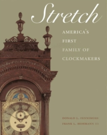 Stretch : America's First Family of Clockmakers, Hardback Book